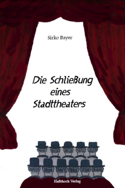 Die Schließung eines Stadttheaters (bessere Auflösung)